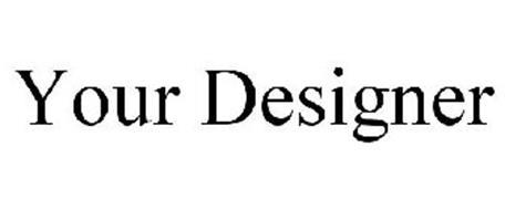 YOUR DESIGNER