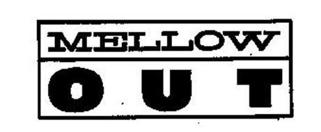 MELLOW O U T