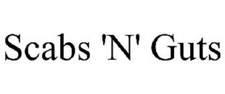 SCABS 'N' GUTS