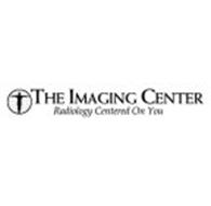 THE IMAGING CENTER RADIOLOGY CENTERED ON YOU