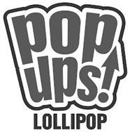POPUPS! LOLLIPOP
