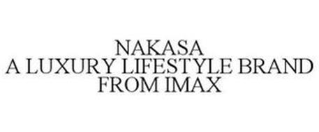 NAKASA A LUXURY LIFESTYLE BRAND FROM IMAX