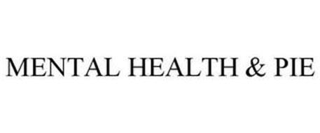 MENTAL HEALTH & PIE