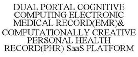 DUAL PORTAL COGNITIVE COMPUTING ELECTRONIC MEDICAL RECORD(EMR)& COMPUTATIONALLY CREATIVE PERSONAL HEALTH RECORD(PHR) SAAS PLATFORM