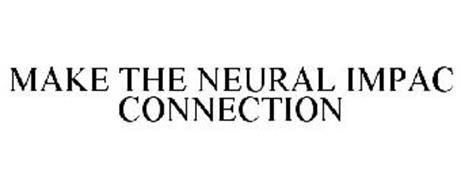 MAKE THE NEURAL IMPAC CONNECTION