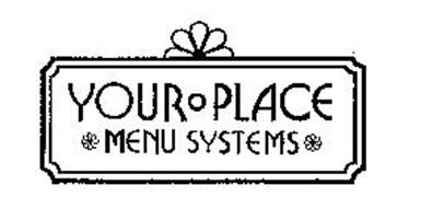 YOUR PLACE MENU SYSTEMS