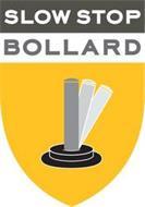 SLOW STOP BOLLARD
