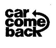 CAR COME BACK