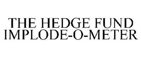 THE HEDGE FUND IMPLODE-O-METER