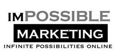 IMPOSSIBLE MARKETING INFINITE POSSIBILITIES ONLINE