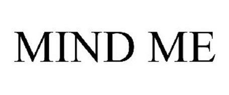 MIND ME