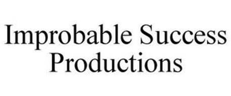 IMPROBABLE SUCCESS PRODUCTIONS
