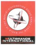 MULTIBRANDS INTERNATIONAL DISTRIBUTING BRAND NAMES FROM THE WORLD TO THE WORLD