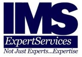 IMS EXPERTSERVICES NOT JUST EXPERTS. . .EXPERTISE