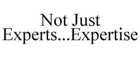 NOT JUST EXPERTS...EXPERTISE