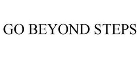 GO BEYOND STEPS