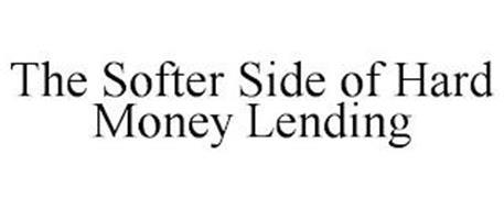 THE SOFTER SIDE OF HARD MONEY LENDING