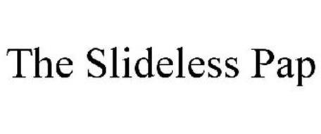THE SLIDELESS PAP