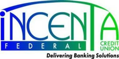INCENTA FEDERAL CREDIT UNION DELIVERING BANKING SOLUTIONS