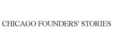 CHICAGO FOUNDERS' STORIES