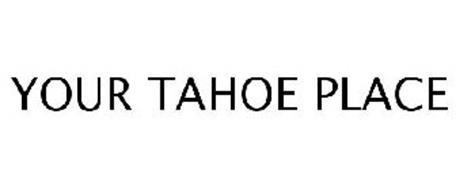 YOUR TAHOE PLACE