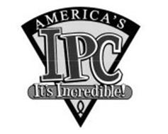 AMERICA'S IPC IT'S INCREDIBLE!