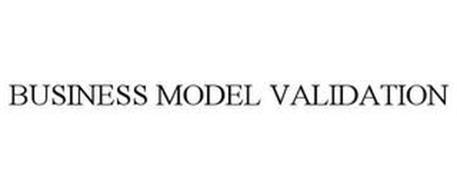 BUSINESS MODEL VALIDATION