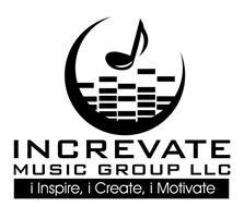 INCREVATE MUSIC GROUP LLC I INSPIRE I CREATE I MOTIVATE