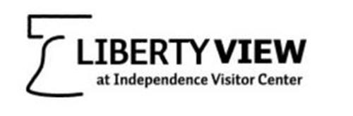LIBERTY VIEW AT INDEPENDENCE VISITOR CENTER