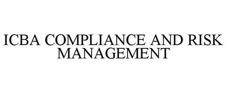 ICBA COMPLIANCE AND RISK MANAGEMENT
