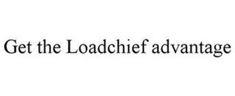 GET THE LOADCHIEF ADVANTAGE