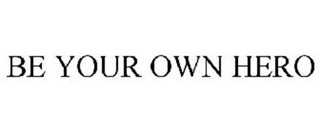 BE YOUR OWN HERO Trademark of Index Portfolio Tools, LLC. Serial ...