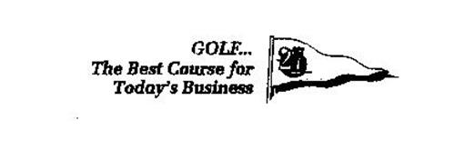GOLF...THE BEST COURSE FOR TODAY'S BUSINESS 27