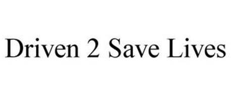 DRIVEN 2 SAVE LIVES