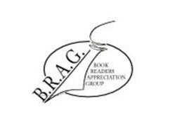 B.R.A.G. BOOK READERS APPRECIATION GROUP