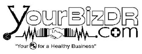 """YOURBIZDR .COM """"YOUR RX FOR A HEALTHY BUSINESS"""""""