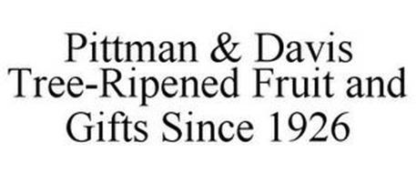 PITTMAN & DAVIS TREE-RIPENED FRUIT AND GIFTS SINCE 1926