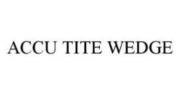 ACCU TITE WEDGE