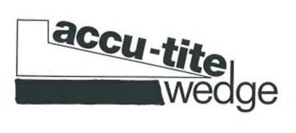 ACCU-TITE WEDGE