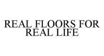 REAL FLOORS FOR REAL LIFE