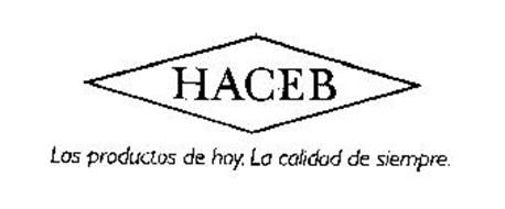 HACEB LOS PRODUCTOS DE HOY. LA CALIDAD DE SIEMPRE