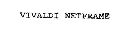 VIVALDI NETFRAME