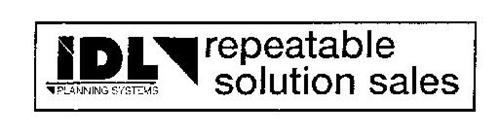 IDL PLANNING SYSTEMS REPEATABLE SOLUTION SALES