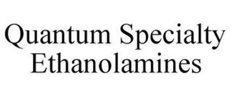 QUANTUM SPECIALTY ETHANOLAMINES
