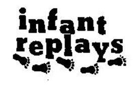 INFANT REPLAYS
