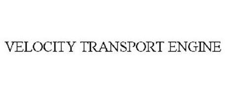 VELOCITY TRANSPORT ENGINE