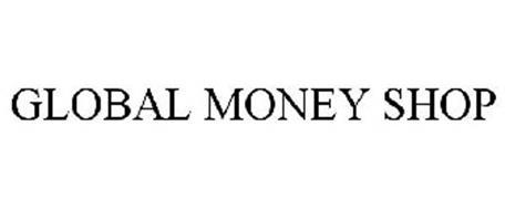 GLOBAL MONEY SHOP