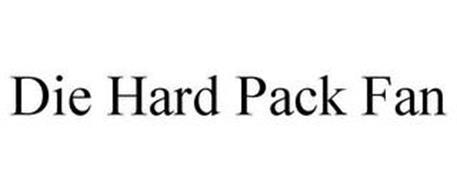DIE HARD PACK FAN