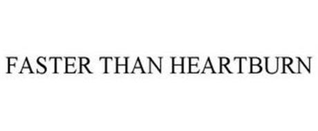 FASTER THAN HEARTBURN