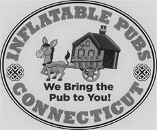 INFLATABLE PUBS WE BRING THE PUB TO YOU! CONNECTICUT